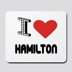 I Love Hamilton City Mousepad