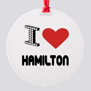 I Love Hamilton City Round Ornament