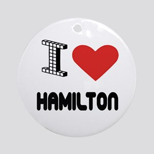 I Love Hamilton City Round Ornament