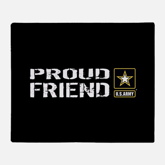 U.S. Army: Proud Friend (Black) Throw Blanket