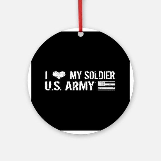 U.S. Army: I Love My Soldier (Black) Round Ornamen