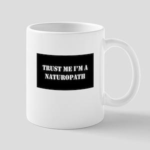 Trust Me I'm A Naturopath Mugs