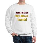 Jesus Saves but Moses Invests Sweatshirt