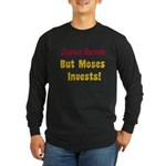 Jesus Saves but Moses Invests Long Sleeve Dark T-S
