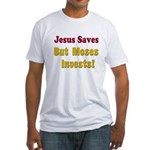 Jesus Saves but Moses Invests Fitted T-Shirt