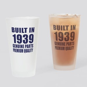 Built In 1939 Drinking Glass