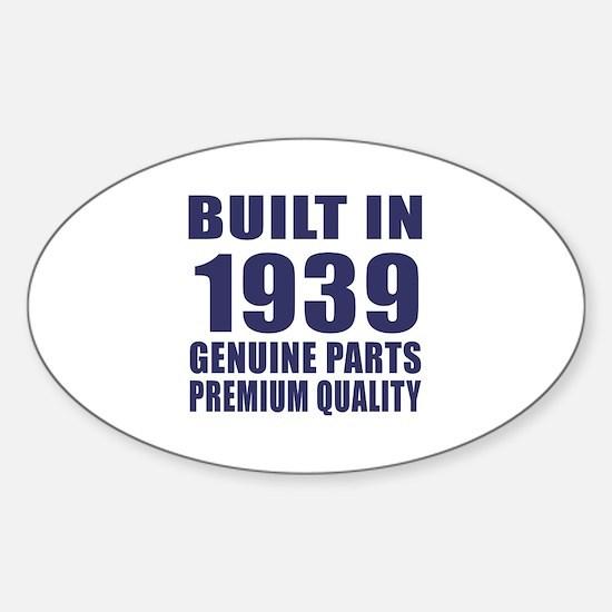 Built In 1939 Sticker (Oval)