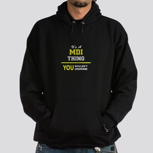 MDI thing, you wouldn't understand ! Hoodie (dark)