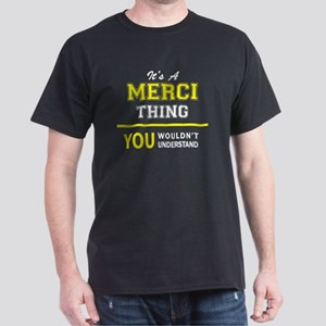 MERCI thing, you wouldn't understand !! T-Shirt