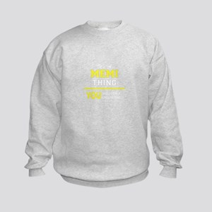 MEMI thing, you wouldn't understan Kids Sweatshirt
