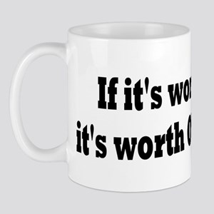If it's worth doing... Mug
