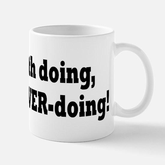 If it's worth doing... Mug