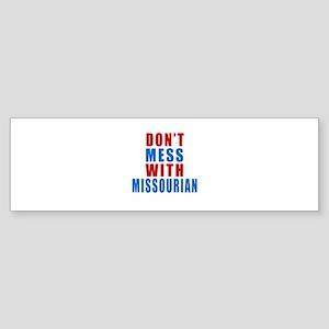 Don't Mess With Missourian Sticker (Bumper)