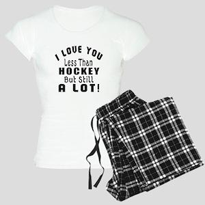 I Love You Less Than Hockey Women's Light Pajamas