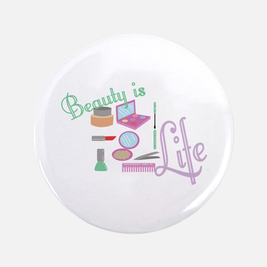 Beauty Is Life Button