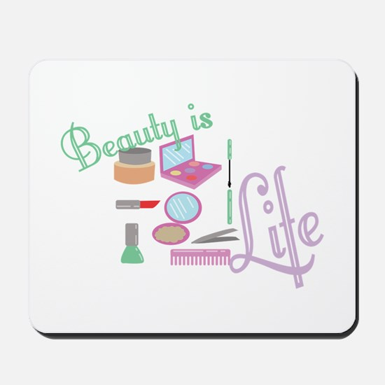 Beauty Is Life Mousepad