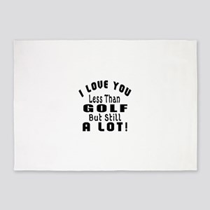 I Love You Less Than Golf 5'x7'Area Rug