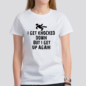 I Get Knocked Down T-Shirt