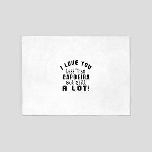 I Love You Less Than Capoeira 5'x7'Area Rug