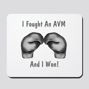 I Fought An AVM And I Won Mousepad