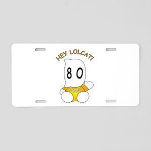 HeyLOLcatOMG Aluminum License Plate
