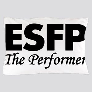 ESFP   The Performer Pillow Case