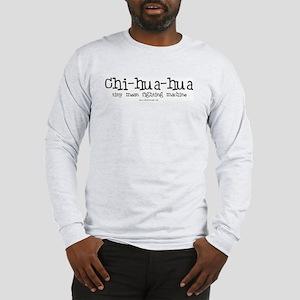 Fighting Machine Chihuahua Long Sleeve T-Shirt