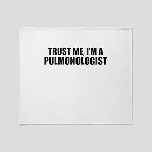 Trust Me, I'm A Pulmonologist Throw Blanket