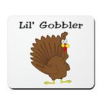 Lil' Gobbler Mousepad