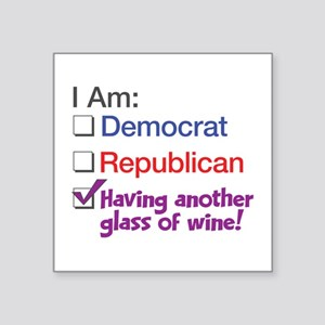 """I Am Having Another Glass O Square Sticker 3"""" x 3"""""""