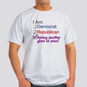 I Am Having Another Glass Of Wine Light T-Shirt