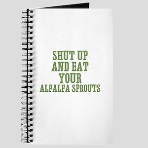 Shut Up And Eat Your Alfalfa Journal