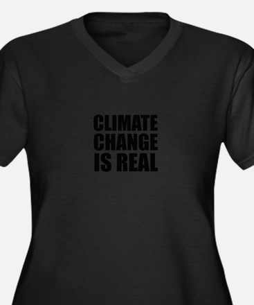 Climate Change is Real Plus Size T-Shirt
