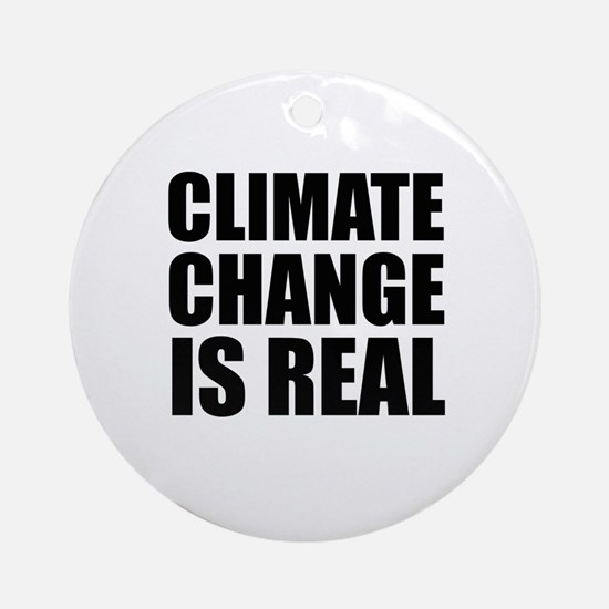 Climate Change is Real Round Ornament
