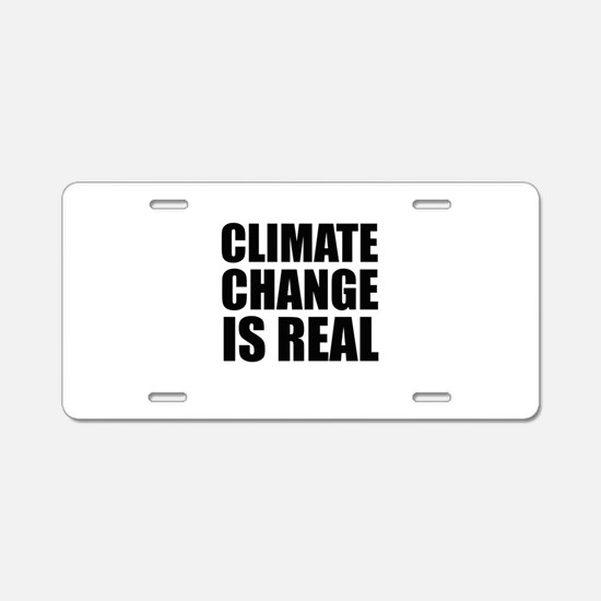 Climate Change is Real Aluminum License Plate