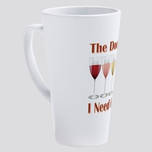 THE DOCTOR SAID 17 oz Latte Mug