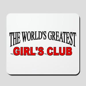 """The World's Greatest Girl's Club"" Mousepad"