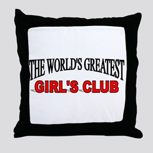 """The World's Greatest Girl's Club"" Throw Pillow"