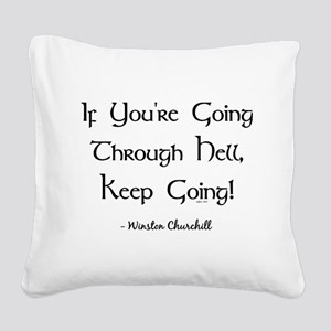 IF YOU'RE GOING... Square Canvas Pillow