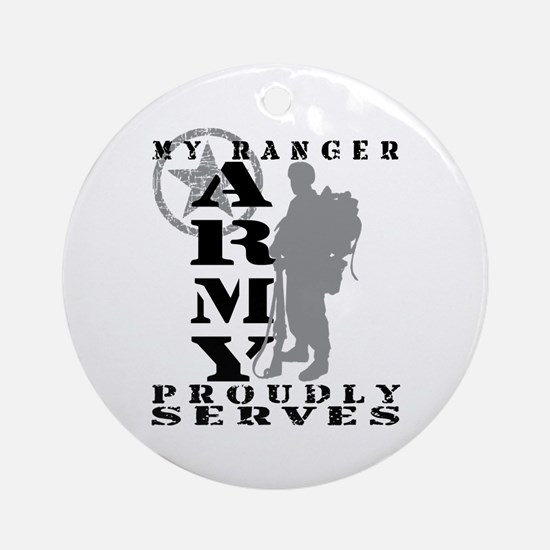 Ranger Proudly Serves 2 - ARMY  Ornament (Round)