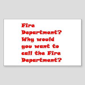 Fire Department? 2 Sticker (Rectangle)