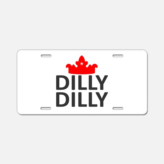 Crown Dilly Dilly Aluminum License Plate