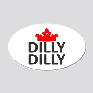 Crown Dilly Dilly 20x12 Oval Wall Decal