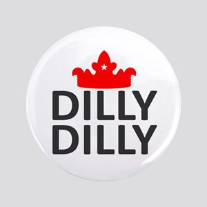 "Crown Dilly Dilly 3.5"" Button"