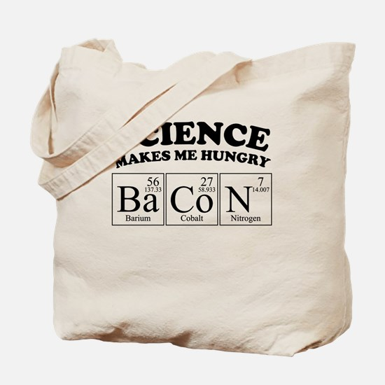 Science Makes Me Hungry BaCoN Tote Bag