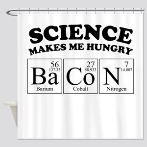 Science Makes Me Hungry BaCoN Shower Curtain