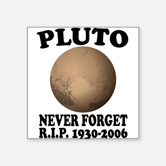 Pluto Never Forget Sticker