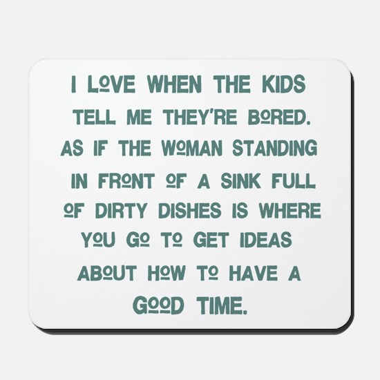 Mother's Good Time Mousepad