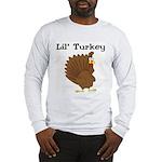 Lil' Turkey Long Sleeve T-Shirt