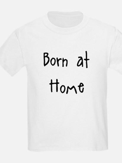 """""""Born at Home"""" T-Shirt"""